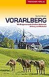 Reiseführer Vorarlberg: Mit Bregenzerwald, Großem Walsertal, Arlberg und Montafon (Trescher-Reihe Reisen)