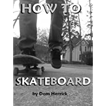How to Skateboard (English Edition)