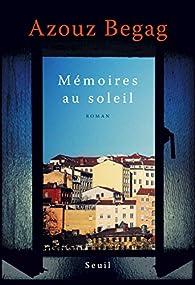 Mémoires au soleil par Azouz Begag