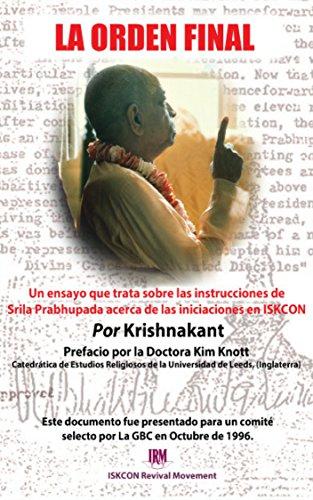 La Order Final: Un ensayo que trata sobre las instrucciones de Srila Prabhupada acerca de las iniciaciones en ISKCON por Krishnakant