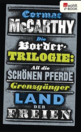 Die Border-Trilogie: All die schönen Pferde / Grenzgänger / Land der Freien