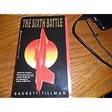 The Sixth Battle: A Novel of the Next War
