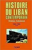 Histoire du Liban contemporain - Tome 2, 1943-1990