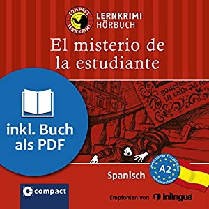 El misterio de la estudiante (Compact Lernkrimi Hörbuch): Spanisch Niveau A2 - inkl. Begleitbuch als PDF