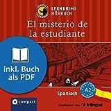 El misterio de la estudiante: Compact Lernkrimis - Spanisch A2 - Mario M. Gijón
