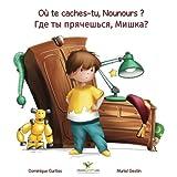 Telecharger Livres Ou te caches tu Nounours Gdye ty pryachesh sya Mishka Livre cahier d activites bilingues en Francais Russe (PDF,EPUB,MOBI) gratuits en Francaise