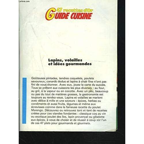 47 RECETTES D'OR. GUIDE CUISINE. LAPINS, VOLAILLES ET IDEES GOURMANDES.