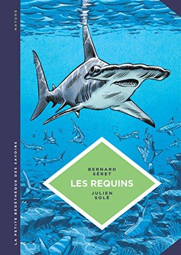 La petite Bédéthèque des Savoirs - tome 3 - Les requins. Les connaître pour les comprendre. par Séret Bernard