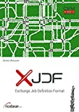 XJDF - Exchange Job Definition Format