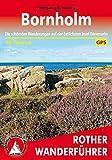 Bornholm: Die schönsten Wanderungen auf der östlichsten Insel Dänemarks. 40 Touren. Mit GPS-Daten (Rother Wanderführer) -