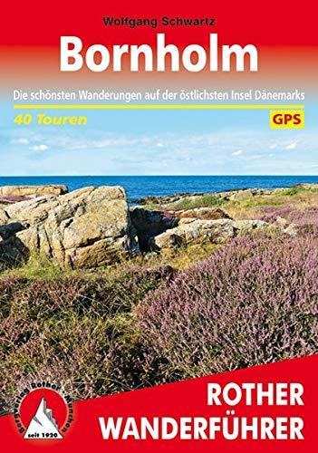Bornholm: Die schönsten Wanderungen auf der östlichsten Insel Dänemarks. 40 Touren. Mit GPS-Daten (Rother Wanderführer)