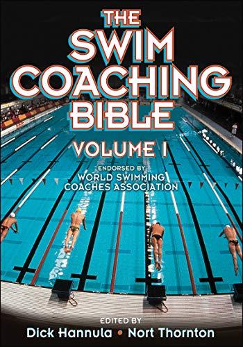 The Swim Coaching Bible (The Coaching Bible Series) por Dick Hannula