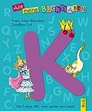 Alle meine Buchstaben - K: Das lustige ABC zum Lernen und Lesen (Alle meine Buchstaben / Das Alphabet in 24 attraktive Bände verpackt: So bekommt ... für Vorschulkinder und Schulanfänger)