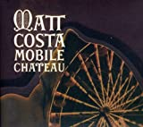 Songtexte von Matt Costa - Mobile Chateau