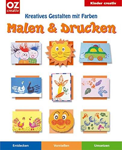 Preisvergleich Produktbild Malen & Drucken: Kreatives Gestalten mit Farben