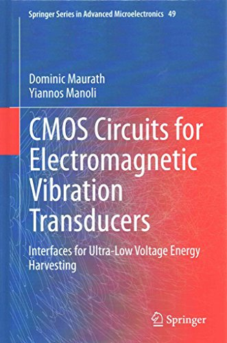 [Cmos Circuits for Electromagnetic Vibration Transducers: Interfaces for Ultra-Low Voltage Energy Harvesting] (By: Dominic Maurath) [published: September, 2014]