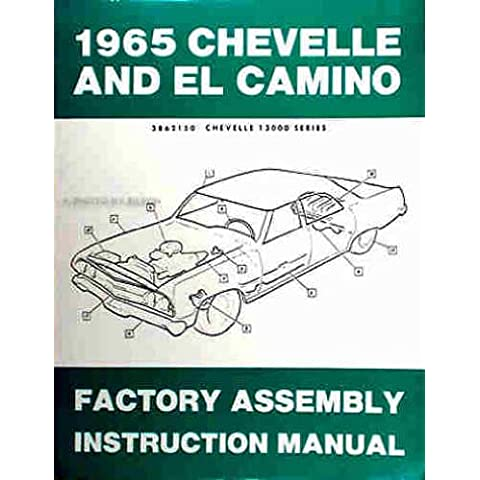 1965 CHEVROLET CHEVELLE, SS, MALIBU & EL CAMINO FACTORY ASSEMBLY INSTRUCTION MANUAL. INCLUDES: 300, Deluxe, Malibu, SS, SS-396, Concours, El Camino, Convertibles, 2- & 4-door hardtops, Station Wagons, and Super Sports. CHEVY 65 - 1965 Chevrolet Chevelle