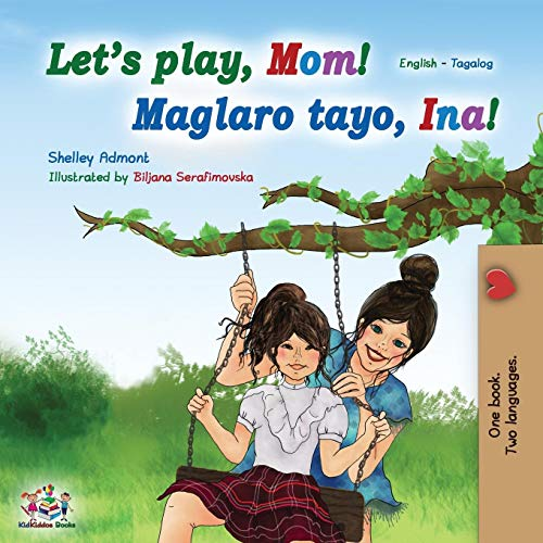 Let's play, Mom! (English Tagalog Bilingual Book): Filipino children's book (English Tagalog Bilingual Collection)