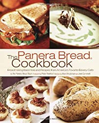 The Panera Bread Cookbook: Breadmaking Essentials and Recipes from America's Favorite Bakery-Cafe by Panera Bread (2004-11-09)