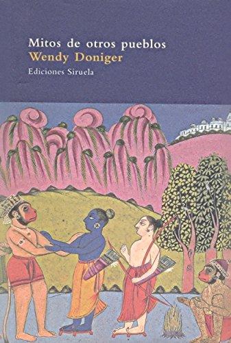 Descargar Libro Mitos de otros pueblos: La cueva de los ecos (El Árbol del Paraíso) de Wendy Doniger