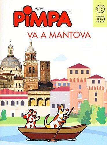 Pimpa va a Mantova. Ediz. a colori.