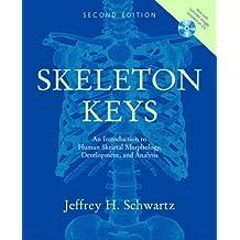 Skeleton Keys: An Introduction to Human Skeletal Morphology, Development, and Analysis