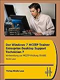 Image de Der Windows 7 MCITP Trainer - Enterprise Desktop Support Technician - Vorbereitung für di