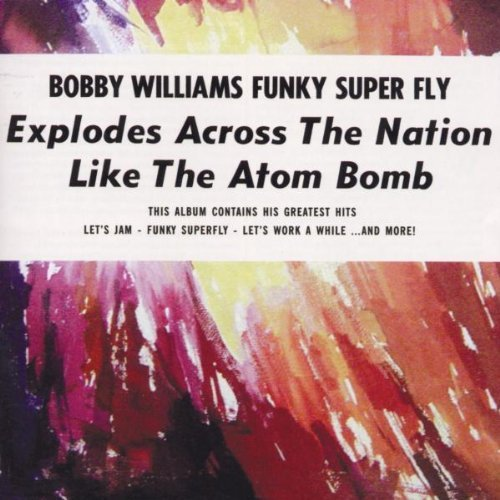 Funky Superfly - His Greatest Hits by Bobby Williams (2010-02-16)
