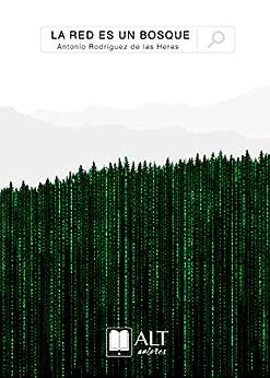 La red es un bosque de [Rodríguez de las Heras, Antonio]