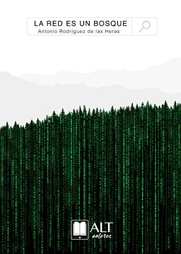 La red es un bosque por Antonio Rodríguez de las Heras