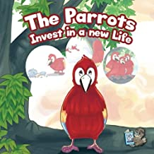 The Parrots Invest in a New Life