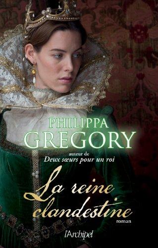 La reine clandestine (Roman historique) par Philippa Gregory