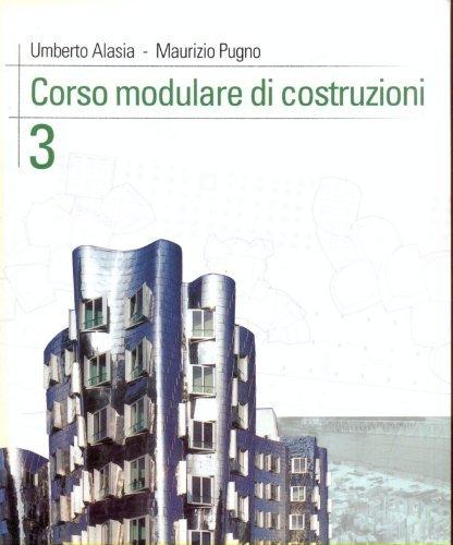 Corso modulare di costruzioni. Per il triennio degli Ist. tecnici per geometri: 3