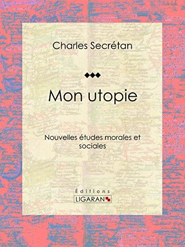 Mon utopie: Nouvelles études morales et sociales par Charles Secrétan