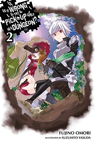 Is It Wrong to Try to Pick Up Girls in a Dungeon?, Vol. 2 (light novel) (Is It Wrong to Pick Up Girls in a Dungeon?, Band 2)