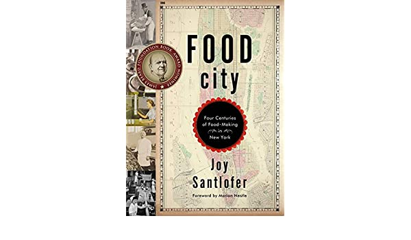 Buy Food City - Four Centuries of Food-Making in New York