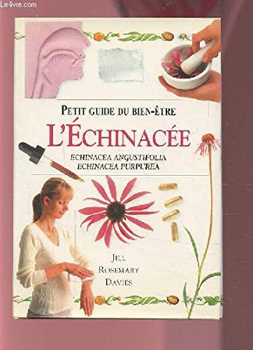 Echinacea : Echinacea angustifolia, Echinacea purpurea / Jill Rosemary Davies. [Übers. aus dem Engl. und Fachlektorat: Sabine Meyer] -