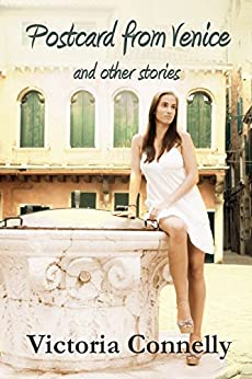 Postcard from Venice and other stories (Short Story Collection Book 3) by [Connelly, Victoria]