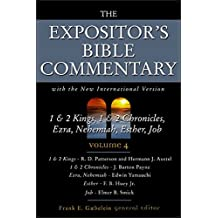 1 & 2 Kings, 1 & 2 Chronicles, Ezra, Nehemiah, Esther, Job: Vol 4 (Expositor's Bible Commentary)