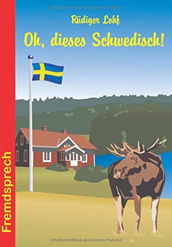 Oh, dieses Schwedisch! (Fremdsprech)