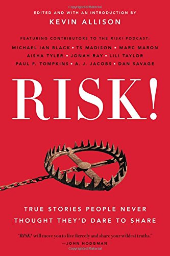 Pdf read risk 50 true stories of the bold experiences that define 50 true stories of the bold experiences that define us online book by kevin allison full supports all version of your device includes pdf epub and kindle fandeluxe Gallery
