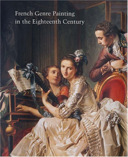 French Genre Painting in the Eighteenth Century (Studies in the History of Art, National Gallery of Art, Washington D.C.) (Studies in the History of Art Series)