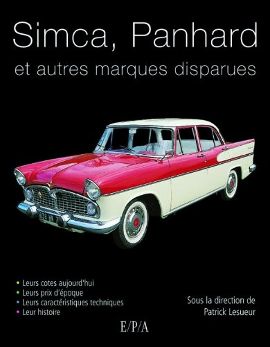 Simca, Panhard de collection et autres marques disparues por Patrick Lesueur