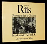 Jacob Riis: Photographer and Citizen