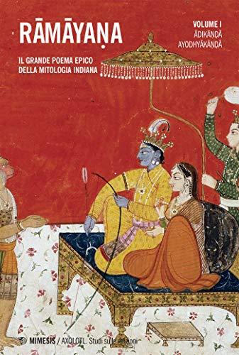 Rāmāyaṇa vol. 1: Il grande poema epico della mitologia indiana
