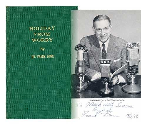 Holiday from Worry; a 20th Anniversary Volume of Timely and Typical Broadcasts, Including Special Radio Tributes to J. Edgar Hoover, Douglas MacArthur, Robert A. Taft, Roy Campbell, Thomas Law Coyle [And] Harvey Lewis, Jr.