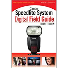 Canon Speedlite System Digital Field Guide, Third Edition