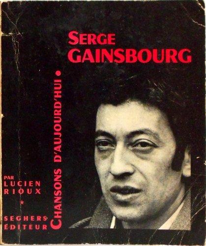 Serge Gainsbourg : . Prsentation par Lucien Rioux. Choix de chansons de Serge Gainsbourg. Discographie