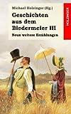 Geschichten aus dem Biedermeier III: Neun weitere Erzählungen - Eduard Mörike