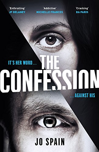 The Confession: The most addictive debut thriller of 2018! by [Spain, Jo]
